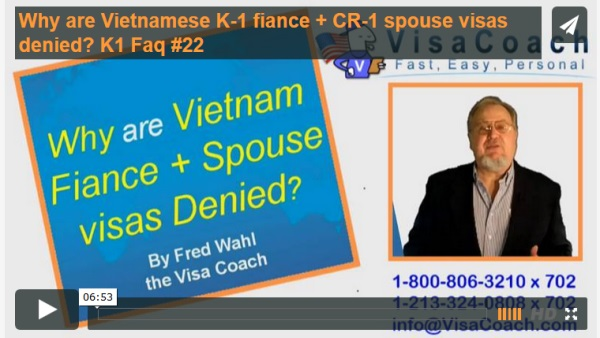 Why are Vietnamese K-1 fiance + CR-1 spouse visas denied? K1 Faq #22