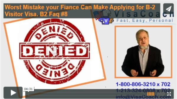 What is the Biggest Mistake a Fiance Can make when applying for a B2 Visitor Visa