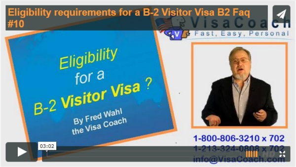 Eligibility requirements for a B-2 Visitor Visa B2 Faq #10