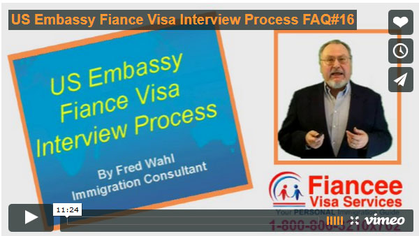 Consulate interviews for Fiance or Spouse Visas